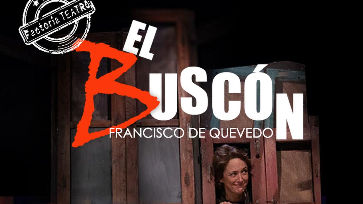 La compañía Factoría Teatro presenta 'El Buscón' en la Sala Paúl